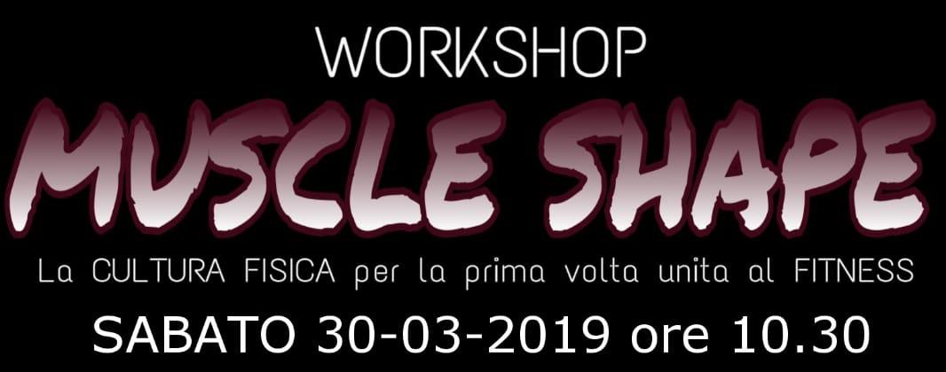 Workshop Muscle Shape – Sabato 30/03 ore 10.30